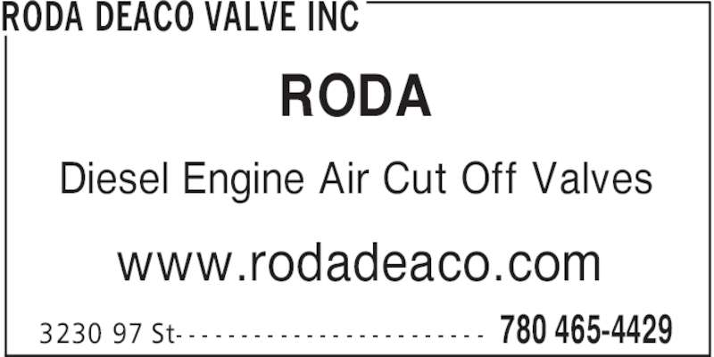 Roda Deaco Valve Inc (780-465-4429) - Display Ad - RODA DEACO VALVE INC 780 465-44293230 97 St- - - - - - - - - - - - - - - - - - - - - - - - RODA Diesel Engine Air Cut Off Valves www.rodadeaco.com
