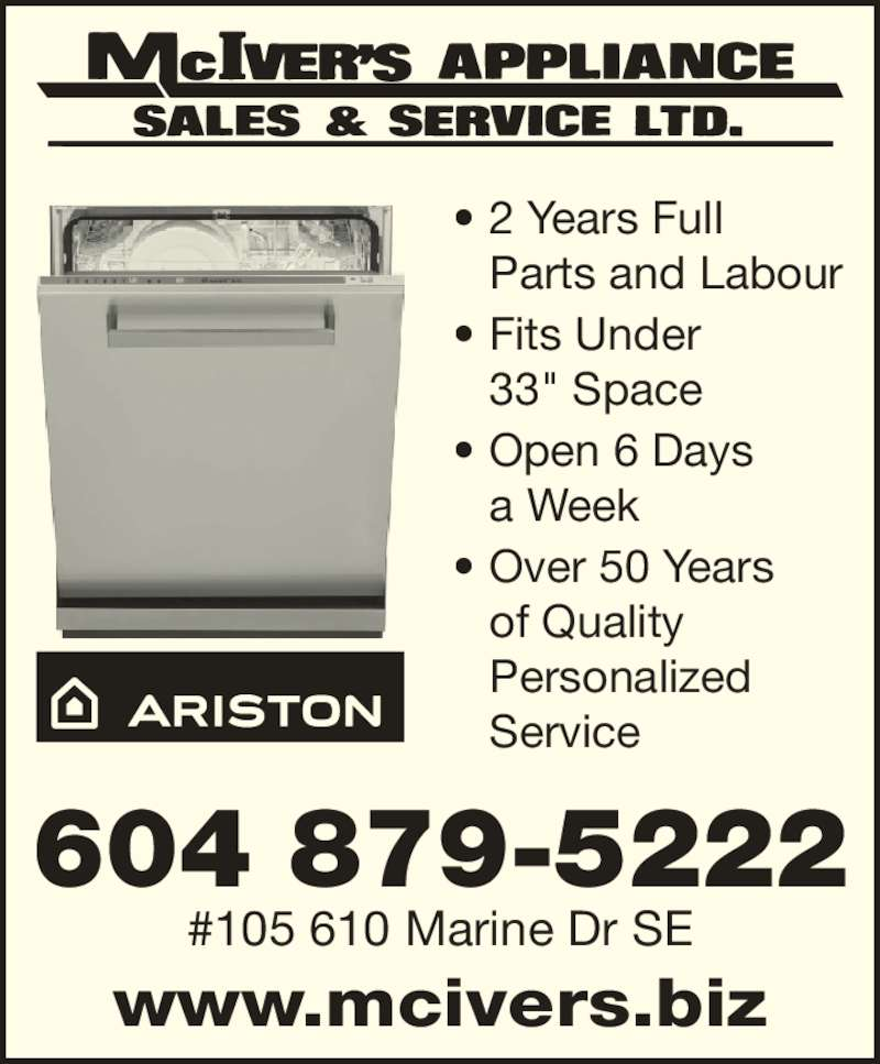 """McIver's Appliance Sales & Service Ltd (604-879-5222) - Display Ad - • 2 Years Full Parts and Labour • Fits Under 33"""" Space • Open 6 Days a Week • Over 50 Years of Quality Personalized Service 604 879-5222 #105 610 Marine Dr SE www.mcivers.biz • 2 Years Full Parts and Labour • Fits Under 33"""" Space • Open 6 Days a Week • Over 50 Years of Quality Personalized Service 604 879-5222 #105 610 Marine Dr SE www.mcivers.biz"""