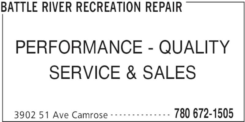 Battle River Recreation Repair & Auto (780-672-1505) - Display Ad - BATTLE RIVER RECREATION REPAIR 3902 51 Ave Camrose 780 672-1505- - - - - - - - - - - - - - PERFORMANCE - QUALITY SERVICE & SALES