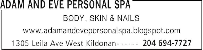Adam And Eve Personal Spa (204-694-7727) - Display Ad - ADAM AND EVE PERSONAL SPA 204 694-77271305 Leila Ave West Kildonan - - - - - - BODY, SKIN & NAILS www.adamandevepersonalspa.blogspot.com