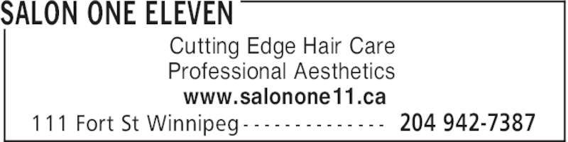 Salon One Eleven (204-942-7387) - Display Ad - SALON ONE ELEVEN 204 942-7387111 Fort St Winnipeg - - - - - - - - - - - - - - Cutting Edge Hair Care Professional Aesthetics www.salonone11.ca