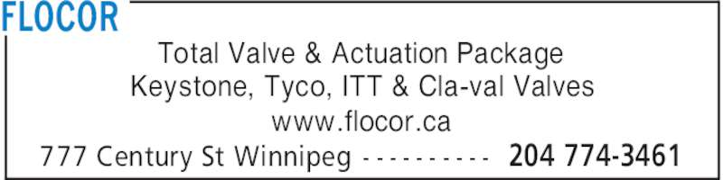 Flocor (204-774-3461) - Display Ad - FLOCOR 204 774-3461777 Century St Winnipeg - - - - - - - - - - Total Valve & Actuation Package Keystone, Tyco, ITT & Cla-val Valves www.flocor.ca