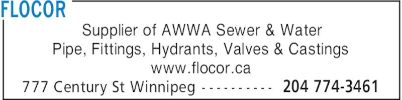 Flocor (204-774-3461) - Display Ad - FLOCOR 204 774-3461777 Century St Winnipeg - - - - - - - - - - Supplier of AWWA Sewer & Water Pipe, Fittings, Hydrants, Valves & Castings www.flocor.ca