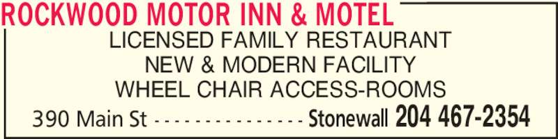Rockwood Hotel (204-467-2354) - Display Ad - LICENSED FAMILY RESTAURANT NEW & MODERN FACILITY WHEEL CHAIR ACCESS-ROOMS ROCKWOOD MOTOR INN & MOTEL Stonewall 204 467-2354390 Main St - - - - - - - - - - - - - - -