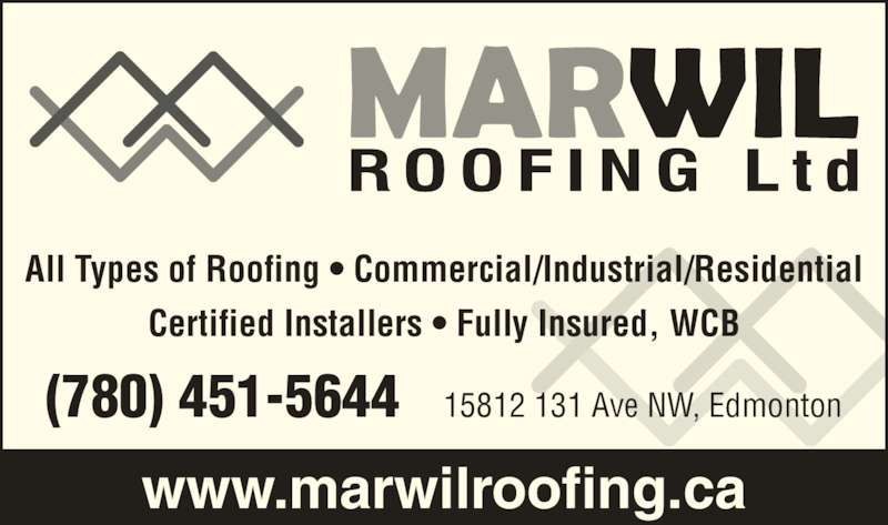 Marwil Roofing Ltd (780-451-5644) - Display Ad - All Types of Roofing • Commercial/Industrial/Residential Certified Installers • Fully Insured, WCB (780) 451-5644   15812 131 Ave NW, Edmonton www.marwilroofing.ca