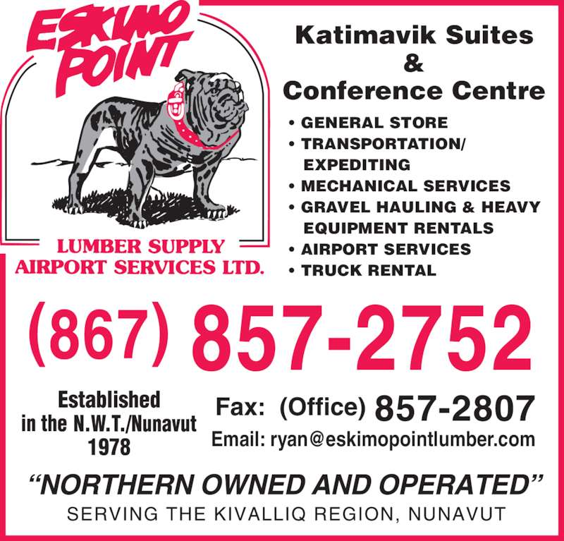 Eskimo Point Lumber & Supply Airport Services Ltd (867-857-2752) - Display Ad - • GENERAL STORE • TRANSPORTATION/    EXPEDITING • MECHANICAL SERVICES • GRAVEL HAULING & HEAVY    EQUIPMENT RENTALS • AIRPORT SERVICES • TRUCK RENTAL  Katimavik Suites & Conference Centre