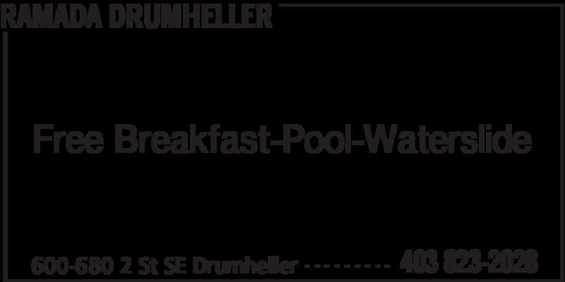 Ramada Hotel (403-823-2028) - Display Ad - RAMADA DRUMHELLER 600-680 2 St SE Drumheller 403 823-2028- - - - - - - - - Free Breakfast-Pool-Waterslide