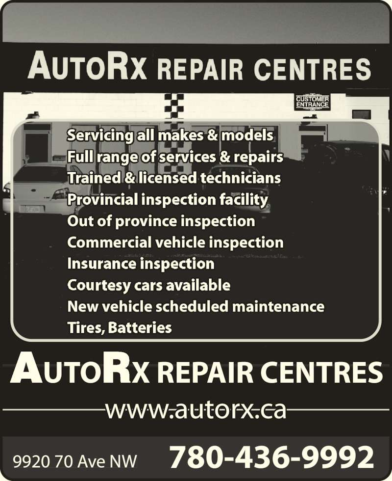 AutoRx Repair Centres Ltd (780-436-9992) - Display Ad - 9920 70 Ave NW www.autorx.ca 780-436-9992 AUTORX REPAIR CENTRES Out of province inspection Commercial vehicle inspection New vehicle scheduled maintenance