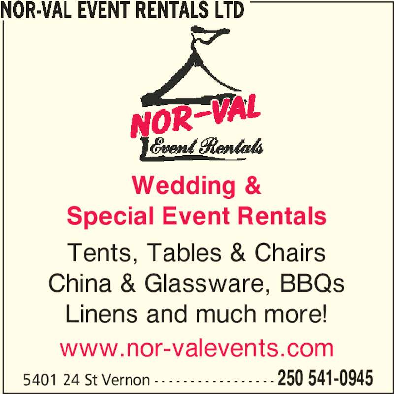 Nor-Val Event Rentals Ltd (250-541-0945) - Display Ad - Wedding & Special Event Rentals Tents, Tables & Chairs China & Glassware, BBQs Linens and much more! www.nor-valevents.com NOR-VAL EVENT RENTALS LTD 5401 24 St Vernon - - - - - - - - - - - - - - - - - 250 541-0945