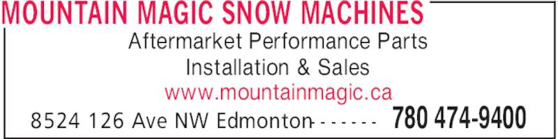Mountain Magic Snow Machines (780-474-9400) - Display Ad - MOUNTAIN MAGIC SNOW MACHINES 780 474-94008524 126 Ave NW Edmonton- - - - - - - Aftermarket Performance Parts Installation & Sales www.mountainmagic.ca