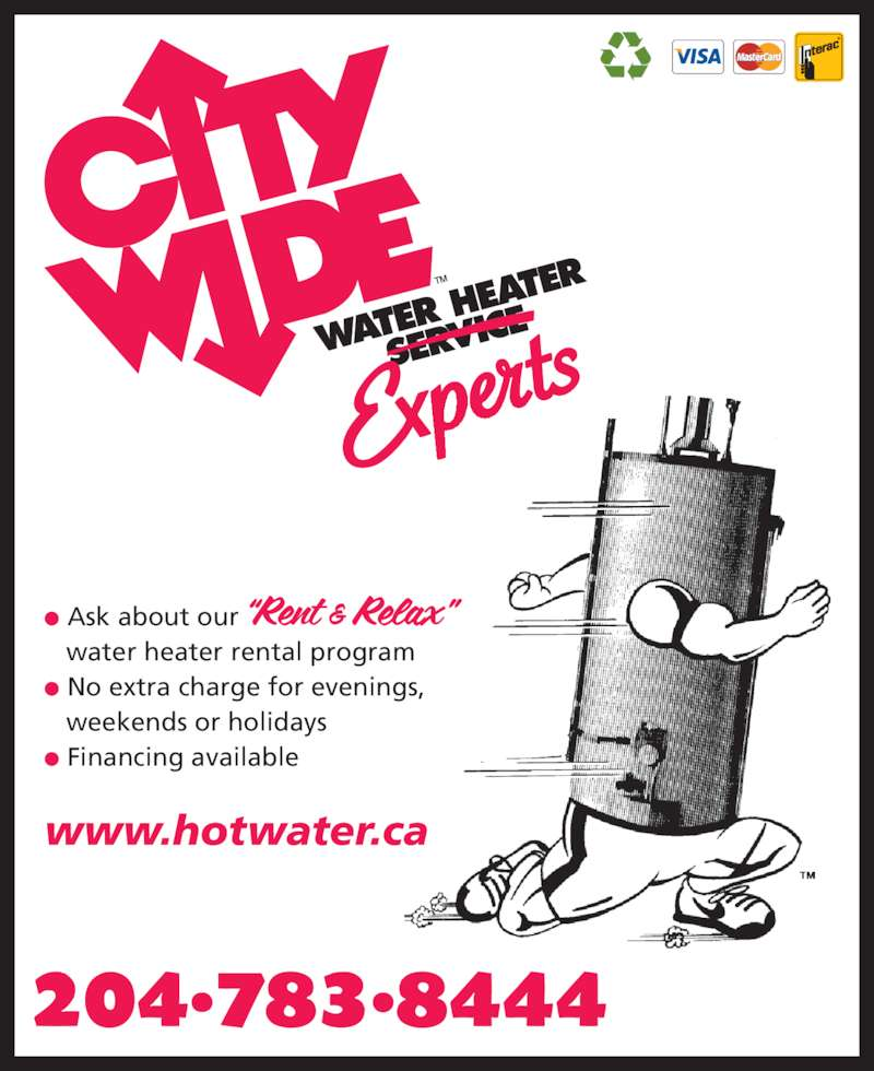 City Wide Water Heater Service (204-783-8444) - Display Ad - ? Ask about our     water heater rental program ? No extra charge for evenings,    weekends or holidays ? Financing available www.hotwater.ca