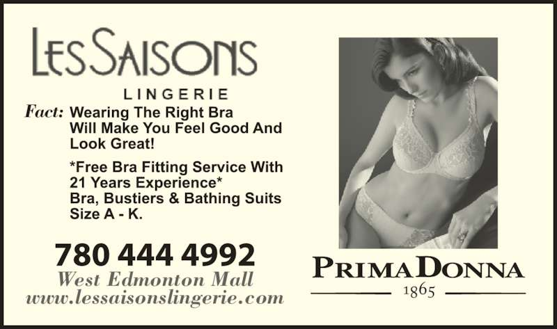 Les Saisons Lingerie (780-444-4992) - Display Ad - West Edmonton Mall www.lessaisonslingerie.com Fact: