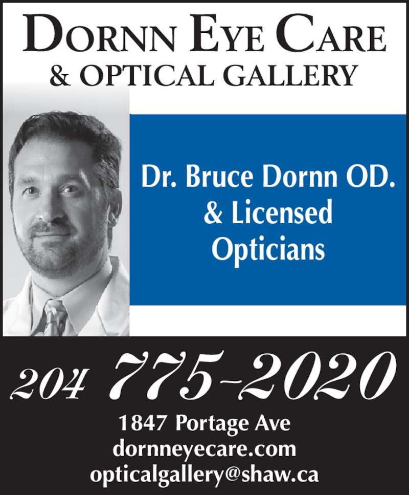 Dornn Eye Care & Optical Gallery (204-775-2020) - Display Ad - Dr. Bruce Dornn OD. & Licensed Opticians 1847 Portage Ave dornneyecare.com 204 775-2020