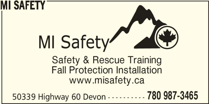 MI Safety Inc (780-987-3465) - Display Ad - 50339 Highway 60 Devon - - - - - - - - - - 780 987-3465 MI SAFETY Safety & Rescue Training Fall Protection Installation www.misafety.ca
