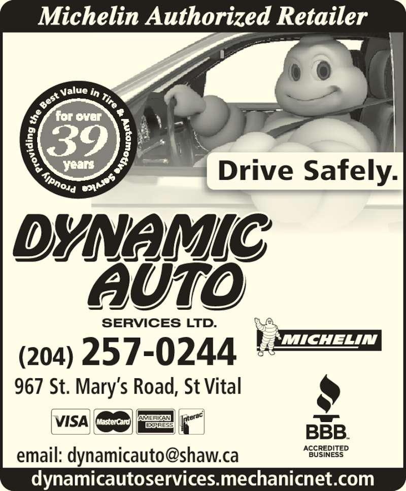 Dynamic Auto Services Ltd-Authorized Michelin Retailer (204-257-0244) - Display Ad - Drive Safely. 967 St. Mary?s Road, St Vital (204) 257-0244 Michelin Authorized Retailer dynamicautoservices.mechanicnet.com