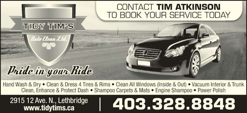 tidy tim 39 s auto clean ltd opening hours 2915 12 ave n lethbridge ab. Black Bedroom Furniture Sets. Home Design Ideas