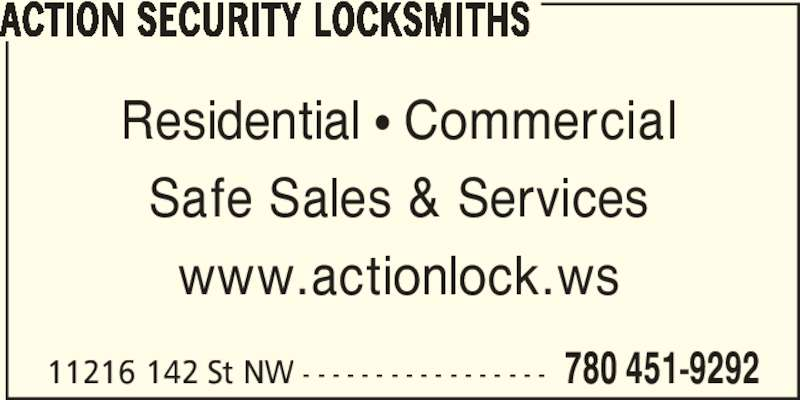 Action Security Locksmiths (780-451-9292) - Display Ad - 11216 142 St NW - - - - - - - - - - - - - - - - - 780 451-9292 ACTION SECURITY LOCKSMITHS Residential ? Commercial Safe Sales & Services www.actionlock.ws