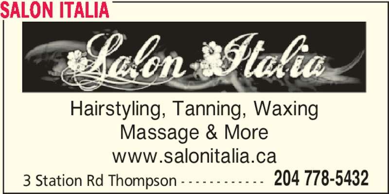 Salon Italia (204-778-5432) - Display Ad - SALON ITALIA Hairstyling, Tanning, Waxing Massage & More www.salonitalia.ca 3 Station Rd Thompson - - - - - - - - - - - - 204 778-5432