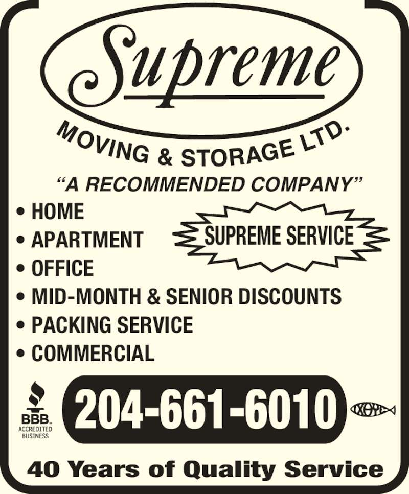 Supreme Moving & Storage (204-661-6010) - Display Ad - ?A RECOMMENDED COMPANY? ? HOME ? APARTMENT ? OFFICE ? MID-MONTH & SENIOR DISCOUNTS ? PACKING SERVICE ? COMMERCIAL 204-661-6010 SUPREME SERVICE  40 Years of Quality Service