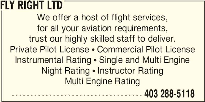 Fly Right Ltd (403-288-5118) - Annonce illustrée======= -