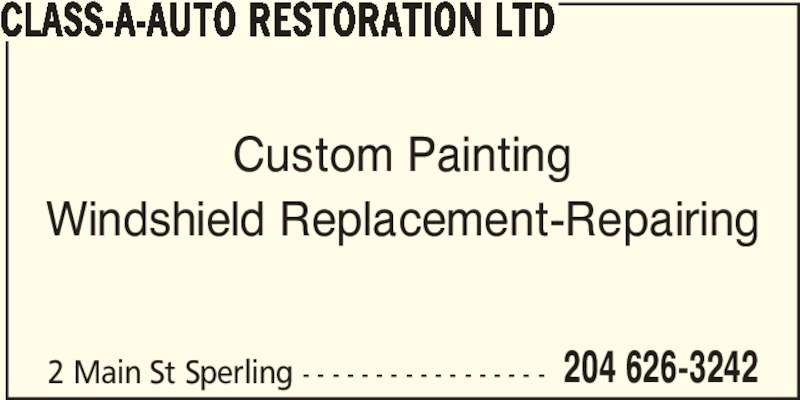 Class-A-Auto Restoration Ltd (204-626-3242) - Display Ad - 2 Main St Sperling - - - - - - - - - - - - - - - - - Custom Painting Windshield Replacement-Repairing  204 626-3242 CLASS-A-AUTO RESTORATION LTD