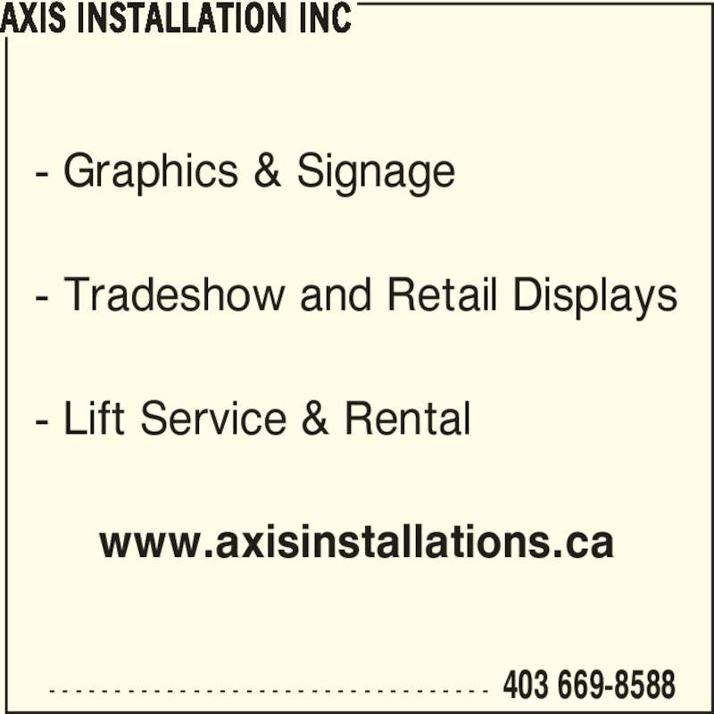 Axis Installations Inc (403-669-8588) - Annonce illustrée======= -