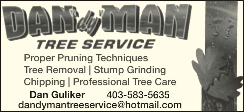 Dandyman Tree Service (403-332-1132) - Display Ad - Tree Removal | Stump Grinding Chipping | Professional Tree Care Dan Guliker 403-583-5635 Proper Pruning Techniques