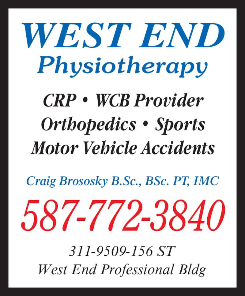 WEphysio Performance & Wellness (780-484-0514) - Display Ad - CRP ? WCB Provider Orthopedics ? Sports Motor Vehicle Accidents 587-772-3840 WEST END Physiotherapy Craig Brososky B.Sc., BSc. PT, IMC