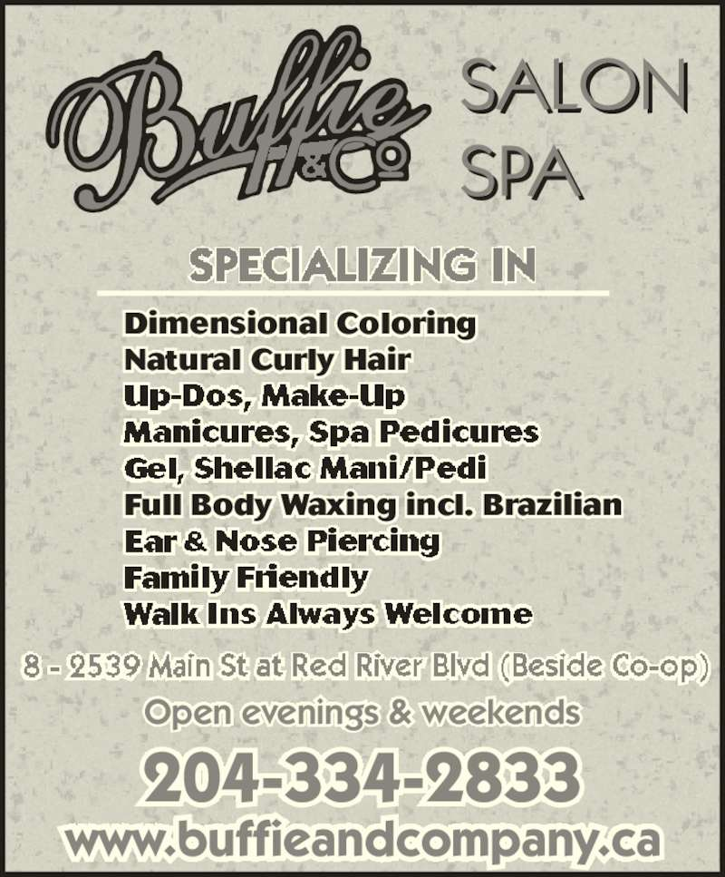 Buffie & Co Salon Spa (204-334-2833) - Display Ad - www.buffieandcompany.ca Dimensional Coloring Natural Curly Hair Full Body Waxing incl. Brazilian Open evenings & weekends 204-334-2833