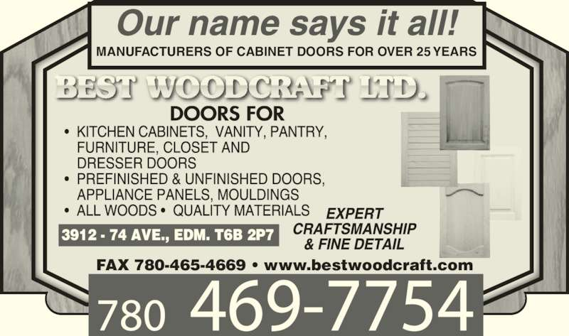Best Woodcraft Ltd (780-469-7754) - Display Ad - MANUFACTURERS OF CABINET DOORS FOR OVER 25 YEARS FAX 780-465-4669 ? www.bestwoodcraft.com
