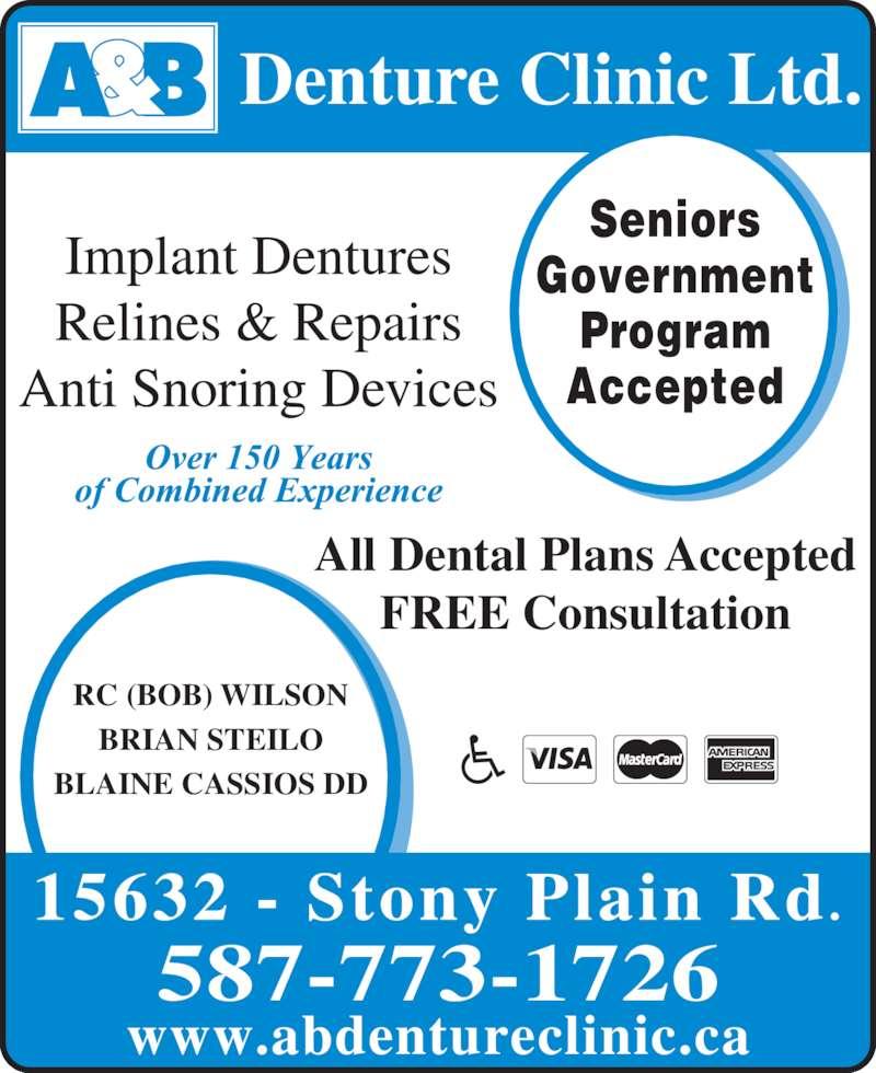 A & B Denture Clinic (780-487-2876) - Display Ad - BRIAN STEILO BLAINE CASSIOS DD Denture Clinic Ltd. All Dental Plans Accepted FREE Consultation 587-773-1726 www.abdentureclinic.ca Seniors Government Program Accepted RC (BOB) WILSON