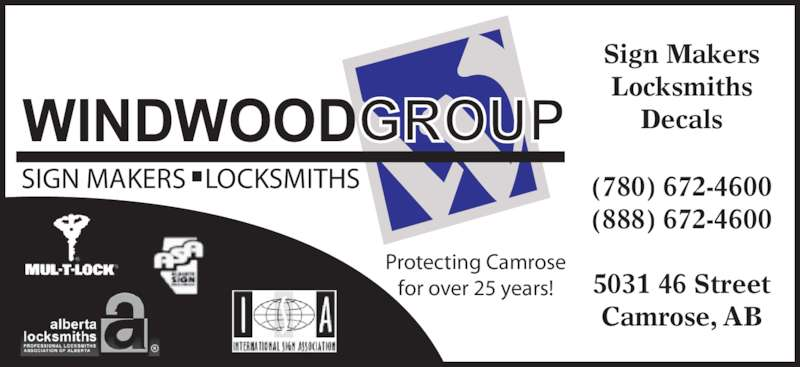 Windwood Group (780-672-4600) - Display Ad - WINDWOODGROUP SIGN MAKERS   LOCKSMITHS Sign Makers Locksmiths Decals (780) 672-4600 (888) 672-4600 Protecting Camrose for over 25 years! 5031 46 Street Camrose, AB