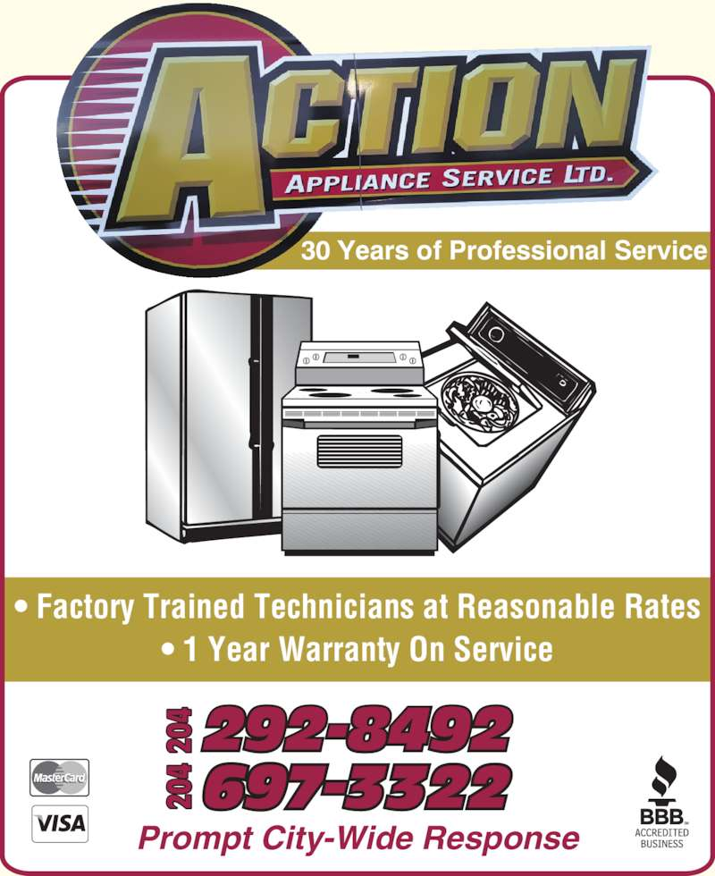 Action Appliance Service & Sales Ltd (204-697-3322) - Display Ad - Prompt City-Wide Response ? Factory Trained Technicians at Reasonable Rates ? 1 Year Warranty On Service 292-8492204204204 20 20 20 30 Years of Professional Service