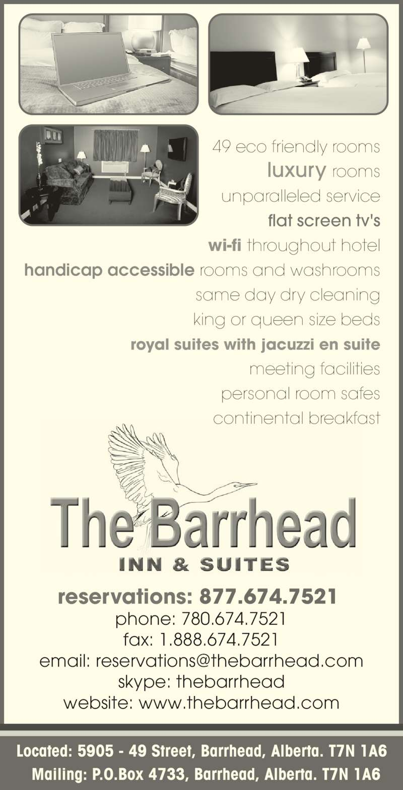 The Barrhead Inn & Suites (780-674-7521) - Display Ad - reservations: 877.674.7521wi-fithroughout hotel  |  handic p accessibleooms nd washrooms Located: 5905 - 49 Street, Barrhead, Alberta. T7N 1A6     Mailing: P.O.Box 4733, Barrhead, Alberta. T7N 1A6 reservations: 877.674.7521  phone: 780.674.7521 fax: 1.888.674.7521 skype: thebarrhead website: www.thebarrhead.com 49 eco friendly rooms luxury rooms unparalleled service flat screen tv's wi-fi throughout hotel handicap accessible rooms and washrooms same day dry cleaning king or queen size beds royal suites with jacuzzi en suite meeting facilities personal room safes continental breakfast