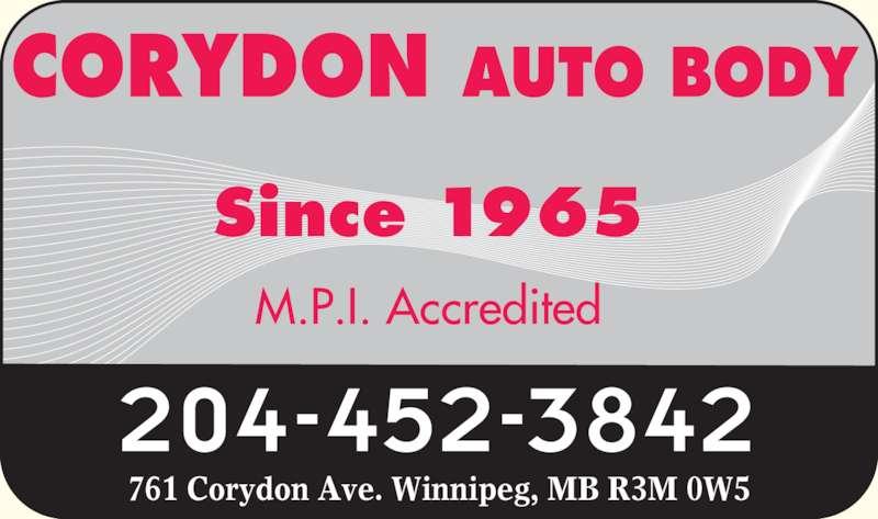 Corydon Auto Body (204-452-3842) - Display Ad - 204-452-3842 761 Corydon Ave. Winnipeg, MB R3M 0W5 Since 1965 M.P.I. Accredited CORYDON AUTO BODY