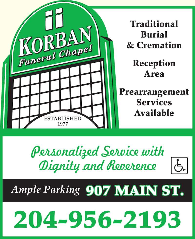 Korban Funeral Chapel (204-956-2193) - Display Ad - Traditional Burial & Cremation Reception Area Prearrangement Services Available 204-956-2193 907 MAIN ST.Ample Parking ESTABLISHED 1977