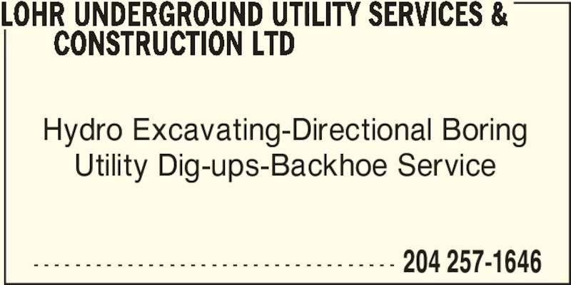 Lohr Underground Utility Services & Construction Ltd (204-257-1646) - Annonce illustrée======= -