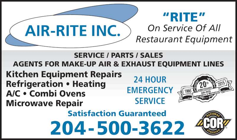 Air Rite Inc (204-895-2300) - Display Ad - Microwave Repair SERVICE / PARTS / SALES AGENTS FOR MAKE-UP AIR & EXHAUST EQUIPMENT LINES 20th 2015 ?RITE? On Service Of All Restaurant Equipment Satisfaction Guaranteed 204-500-3622 24 HOUR EMERGENCY SERVICE Kitchen Equipment Repairs Refrigeration ? Heating A/C ? Combi Ovens