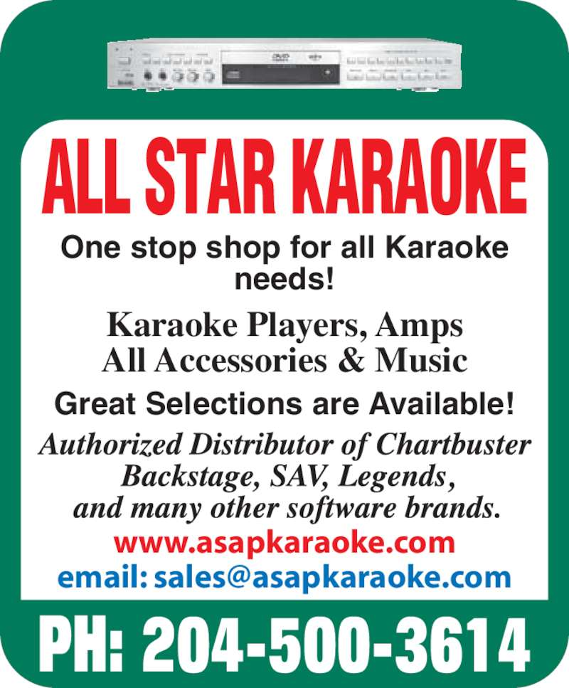 All Star Karaoke (204-889-6251) - Display Ad - www.asapkaraoke.com PH: 204-500-3614 One stop shop for all Karaoke needs! Great Selections are Available! Karaoke Players, Amps All Accessories & Music ALL STAR KARAOKE