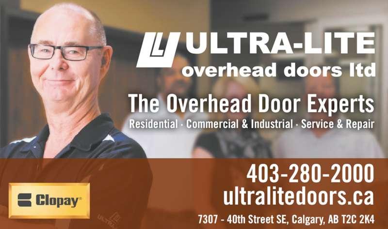 Ultra-Lite Overhead Doors Ltd (403-280-2000) - Display Ad - 403-280-2000 ultralitedoors.ca 7307 - 40th Street SE, Calgary, AB T2C 2K4 The Overhead Door Experts Residential ? Commercial & Industrial ? Service & Repair