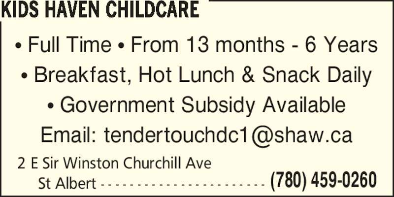 Kids Haven Childcare (780-459-0260) - Display Ad - KIDS HAVEN CHILDCARE ? Full Time ? From 13 months - 6 Years ? Breakfast, Hot Lunch & Snack Daily ? Government Subsidy Available 2 E Sir Winston Churchill Ave  (780) 459-0260St Albert - - - - - - - - - - - - - - - - - - - - - - -