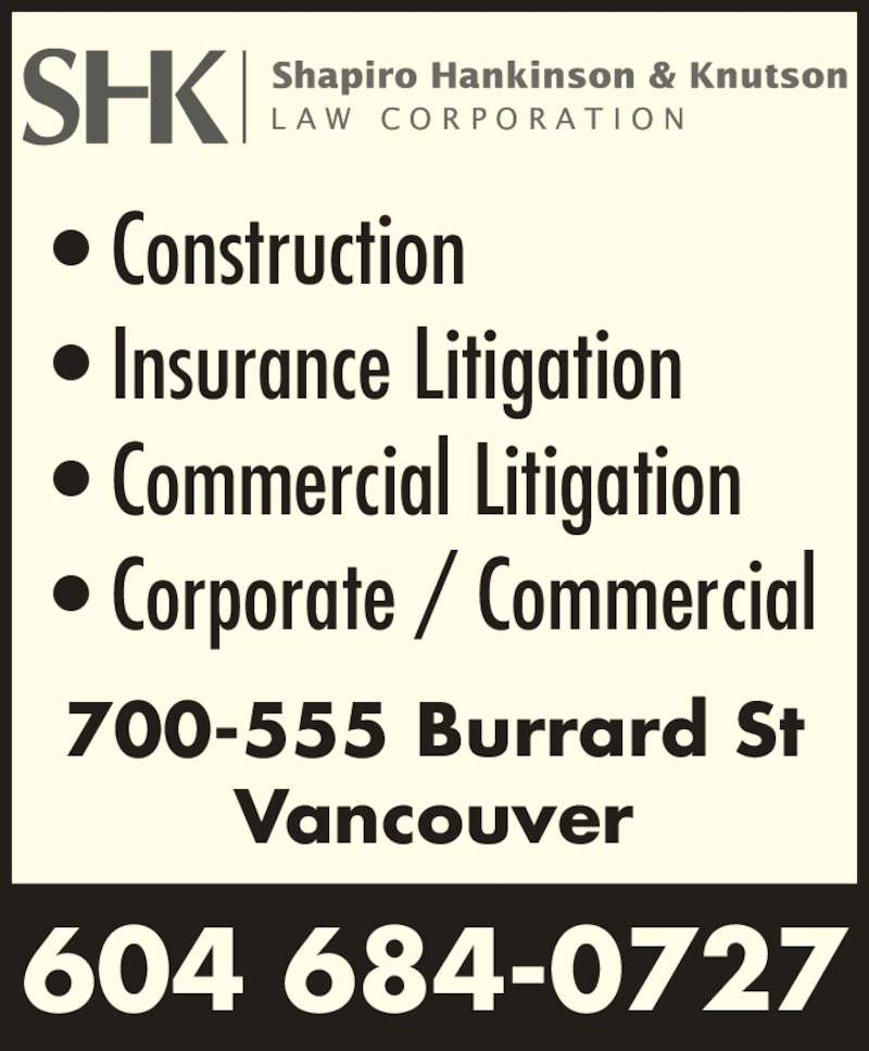 SHK Law Corp (604-684-0727) - Display Ad - ? Construction ? Insurance Litigation ? Commercial Litigation ? Corporate / Commercial 700-555 Burrard St Vancouver 604 684-0727