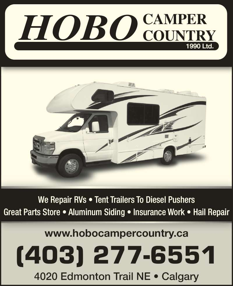 Hobo Camper Country Ltd (403-277-6551) - Display Ad - 4020 Edmonton Trail NE ? Calgary Great Parts Store ? Aluminum Siding ? Insurance Work ? Hail Repair (403) 277-6551 www.hobocampercountry.ca We Repair RVs ? Tent Trailers To Diesel Pushers