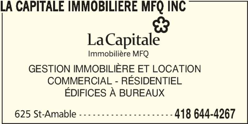 La Capitale Immobilière Mfq Inc (418-644-4267) - Annonce illustrée======= - LA CAPITALE IMMOBILIERE MFQ INC 625 St-Amable - - - - - - - - - - - - - - - - - - - - - 418 644-4267 GESTION IMMOBILIÈRE ET LOCATION COMMERCIAL - RÉSIDENTIEL ÉDIFICES À BUREAUX