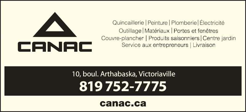 Canac (819-752-7775) - Display Ad - 819 752-7775 10, boul. Arthabaska, Victoriaville 819 752-7775 10, boul. Arthabaska, Victoriaville