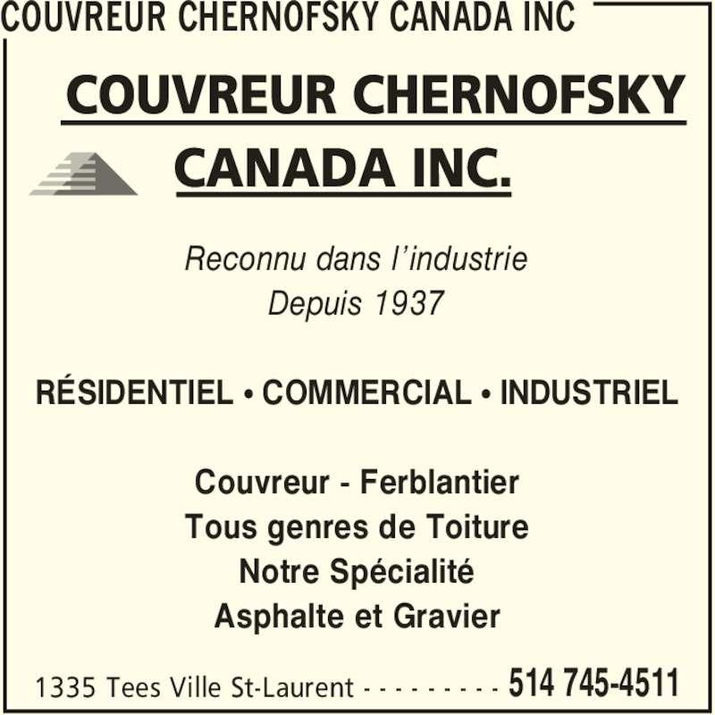 Couvreur Chernofsky Canada Inc (514-745-4511) - Annonce illustrée======= - Tous genres de Toiture Notre Spécialité Asphalte et Gravier COUVREUR CHERNOFSKY CANADA INC 1335 Tees Ville St-Laurent - - - - - - - - - 514 745-4511 Reconnu dans l'industrie Depuis 1937 RÉSIDENTIEL π COMMERCIAL π INDUSTRIEL Couvreur - Ferblantier