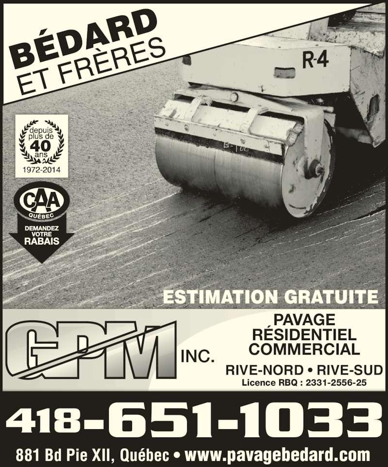 Bédard & Frères G P M Inc (418-651-1033) - Annonce illustrée======= - ESTIMATION GRATUITE PAVAGE RÉSIDENTIEL COMMERCIAL RIVE-NORD • RIVE-SUD 418-651-1033 881 Bd Pie XII, Québec • www.pavagebedard.com Licence RBQ : 2331-2556-25