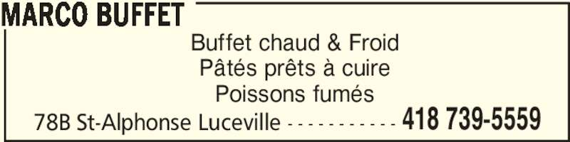 Marco Buffet (418-739-5559) - Annonce illustrée======= - Pâtés prêts à cuire Poissons fumés 78B St-Alphonse Luceville - - - - - - - - - - - MARCO BUFFET 418 739-5559 Buffet chaud & Froid