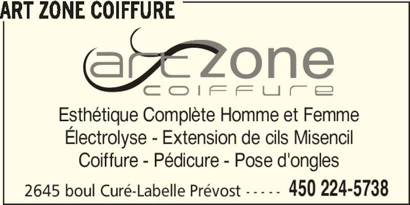 Art Zone Coiffure (450-224-5738) - Annonce illustrée======= - 450 224-5738 ART ZONE COIFFURE Esthétique Complète Homme et Femme Électrolyse - Extension de cils Misencil Coiffure - Pédicure - Pose d'ongles 2645 boul Curé-Labelle Prévost - - - - -