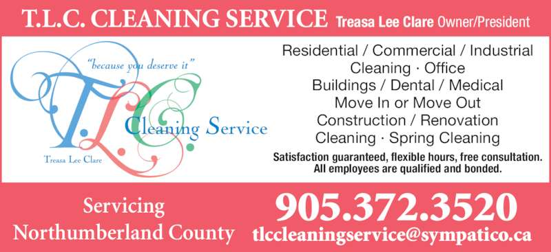 T.L.C. Cleaning Service (905-372-3520) - Display Ad - T.L.C. CLEANING SERVICE Treasa Lee Clare Owner/President Servicing 905.372.3520 Residential / Commercial / Industrial Cleaning · Office Buildings / Dental / Medical Move In or Move Out Construction / Renovation Cleaning · Spring Cleaning Satisfaction guaranteed, flexible hours, free consultation. All employees are qualified and bonded.